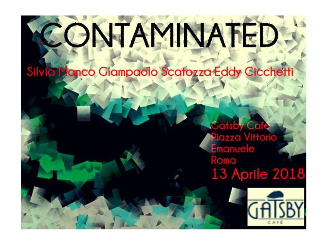 "13 aprile 2018 ""Contaminated"" al Gatsby Cafè"