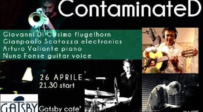 "26 aprile 2018 ""Contaminated"" al Gatsby Cafè"