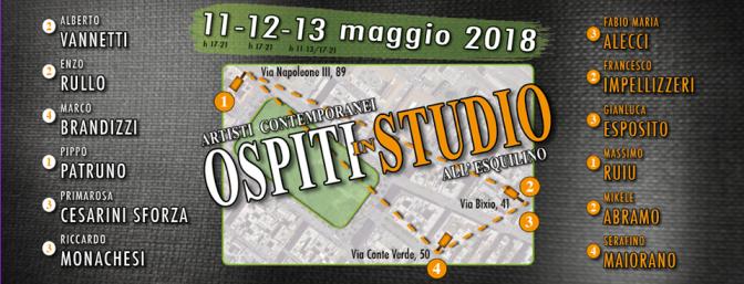 """11 – 13 maggio 2018 """"Ospiti in studio – Artisti contemporanei all'Esquilino"""""""