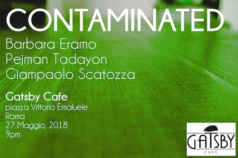 "27 giugno 2018 ""Contaminated"" al Gatsby Cafè"