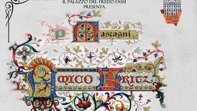 """10 giugno 2018 """"Amico Fritz"""" Commedia Lirica di Pietro Mascagni al Palazzo del Freddo"""
