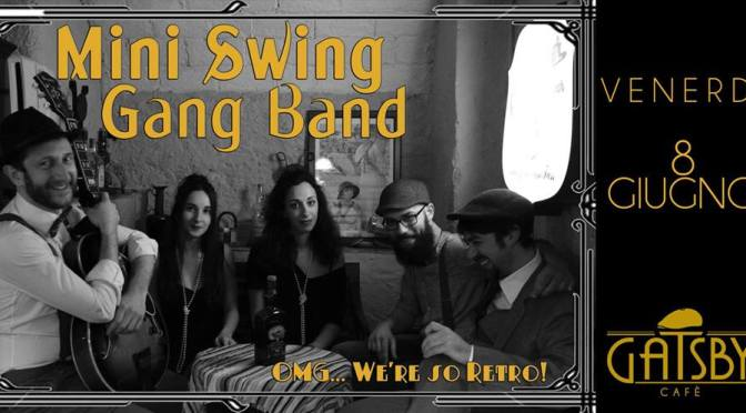 "8 giugno 2018 ""Mini Swing Gang Band – Swing some Ragtime&Jive"" al Gatsby Cafè"