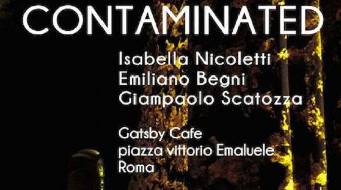 "9 giugno 2018 ""Contaminated"" al Gatsby Cafè"