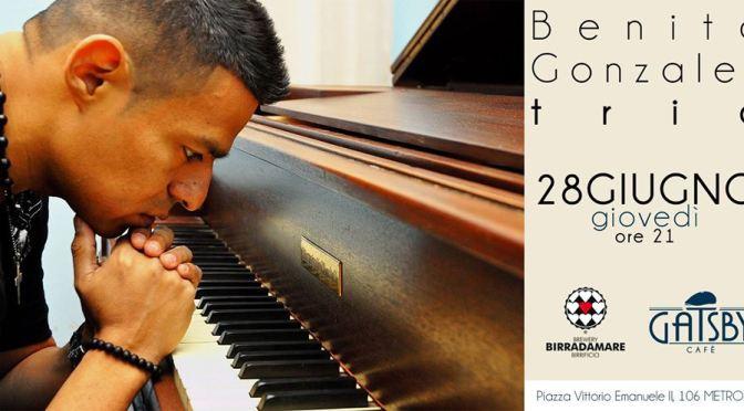 "28 giugno 2018 ""Benito Gonzalez Trio – Jazzby"" al Gatsby Cafè"