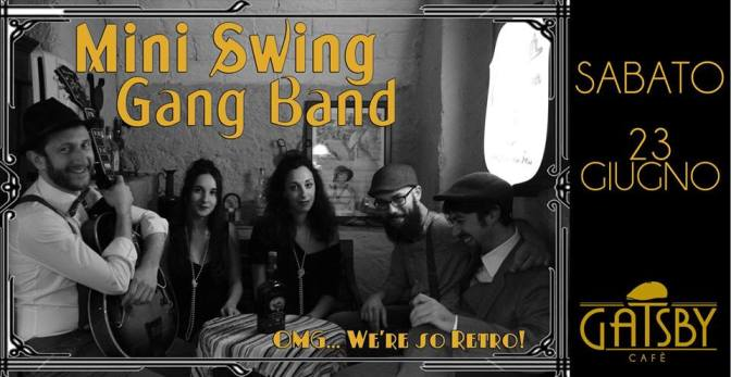 "23 giugno 2018 ""Mini Swing Gang Band – Swing some Ragtime&Jive"" al Gatsby Cafè"