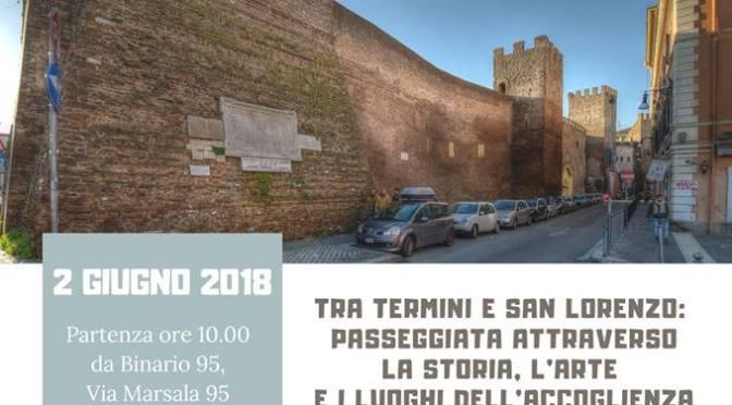 """2 giugno 2018 """"Il Percorso dell'accoglienza"""" passeggiata tra Termini e San Lorenzo"""