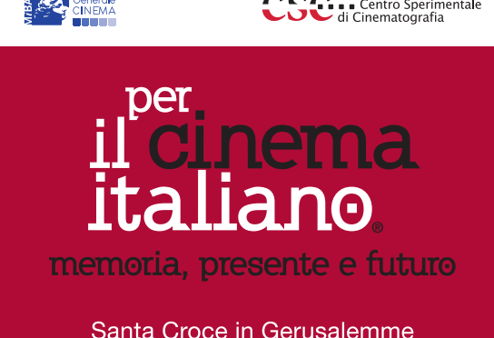 """30 giugno – 21 luglio 2018 """"Per il cinema italiano"""" rassegna cinematografica presso la Basilica di Santa Croce in Gerusalemme"""
