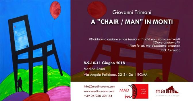 """8-11 giugno 2018 """"CHAIR/MAN in Monti"""" presso lo Studio Medina"""