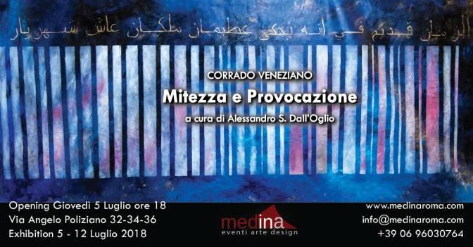 """5-12 luglio """"Mitezza e Provocazione"""" mostra personale di Corrado Veneziano allo Studio Medina"""