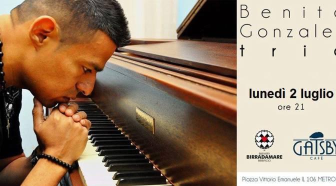 "2 luglio 2018 ""Benito Gonzalez Trio – Jazzby"" al Gatsby Cafè"