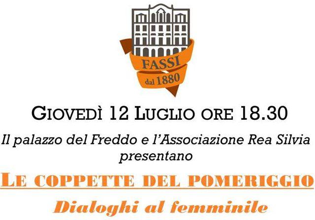 """12 luglio 2018 """"Le coppette del pomeriggio – Dialoghi al femminile"""" al Palazzo del Freddo – Fassi"""