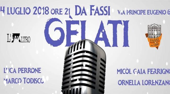 """24 luglio 2018 """"Gèlati"""" al Palazzo del Freddo – Fassi"""