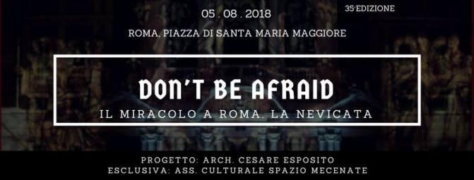 5 agosto 2018 Rievocazione storica del miracolo della nevicata a Santa Maria Maggiore