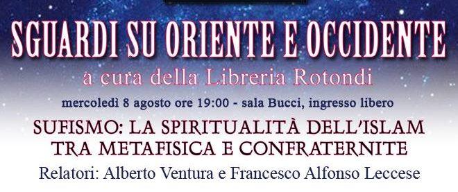"""8 agosto 2018 per Sguardi su Oriente e Occidente  """"Sufismo: la spiritualità dell'Islam tra metafisica e confraternite"""" a Piazza Vittorio"""