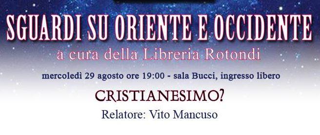 """29 agosto 2018 per """"Sguardi su oriente e Occidente"""" """"Cristianesimo?"""" a Piazza Vittorio"""