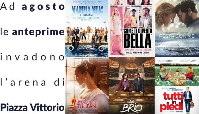 """Agosto 2018 Le anteprime a """"Notti di Cinema e…"""" a Piazza Vittorio"""