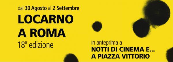 """30 agosto – 2 settembre 2018 Rassegna cinematografica """"Locarno a Roma"""" a Piazza Vittorio"""