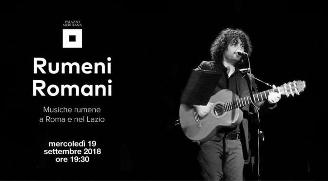 """19 settembre 2018 – Presentazione del CD """"Rumeni Romani"""" al Palazzo Merulana"""