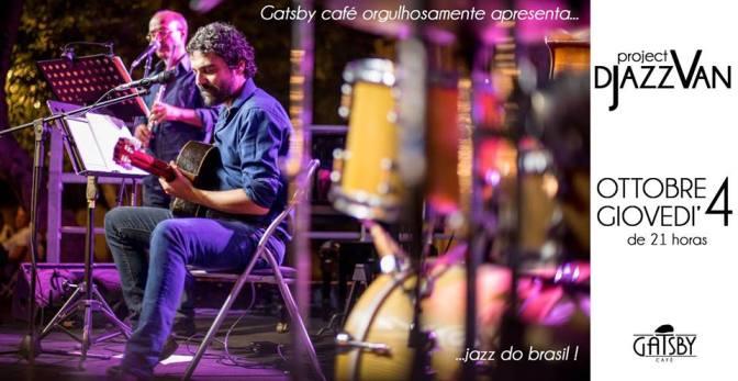 "4 ottobre 2018 ""Djazzvan Trio – Jazz do Brasil : Bossa, Choro, MPB"" al Gatsby Cafè"