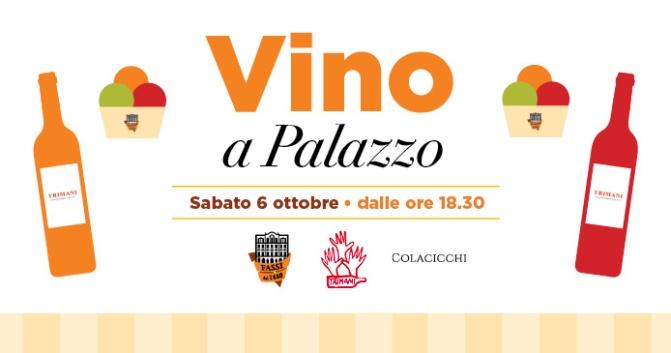 """6 ottobre 2018 """"Vino a Palazzo"""" al Palazzo del Freddo – Fassi"""