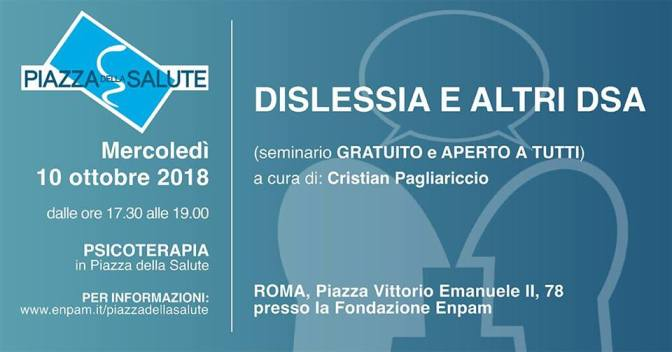 """10 ottobre 2018 """"Dislessia e altri DSA"""" seminario pubblico presso la sede dell'ENPAM a Piazza Vittorio"""
