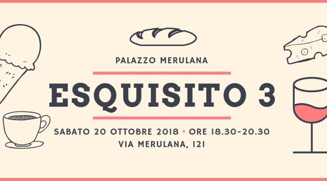 """20 ottobre 2018 """"Esquisito III Edizione"""" a Palazzo Merulana"""