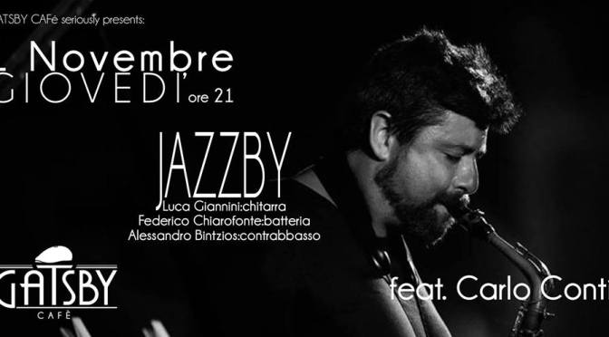 """1 novembre 2018 """"Jazzby – Giannini, Chiarofonte, Bintzios, feat. Carlo Conti"""" al Gatsby Cafè"""