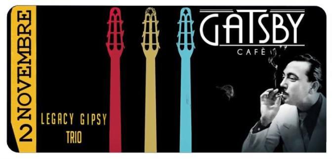 "2 novembre 2018 ""Legacy Gipsy Project"" al Gatsby Cafè"
