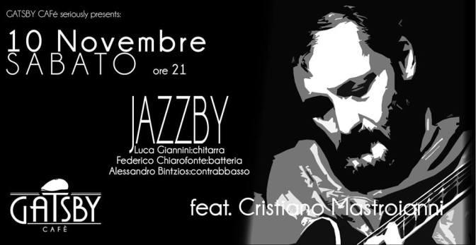 """10 novembre 2018 """"Gran Milonga"""" e """"Jazzby – Giannini, Chiarofonte, Bintzios, feat. C. Mastroianni"""" al Gatsby Cafè"""