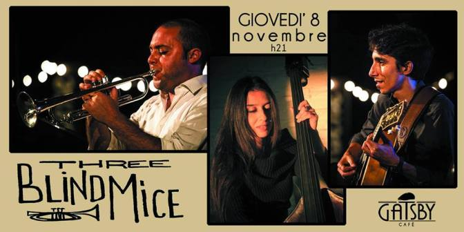 "8 novembre 2018 ""THREE BLIND MICE"" al Gatsby Cafè"