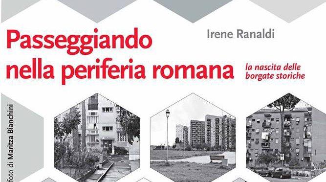 """16 novembre 2018 – Presentazione del libro """"Passeggiando nella periferia romana"""" al Palazzo del Freddo – Fassi"""