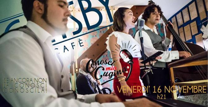 """16 novembre 2018 """"Conosci mia cugina – The Real Italian Swing!"""" al Gatsby Cafè"""