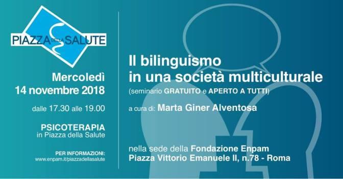 """14 novembre 2018 """"Il bilinguismo in una società multiculturale"""" presso la sede dell'ENPAM a Piazza Vittorio"""