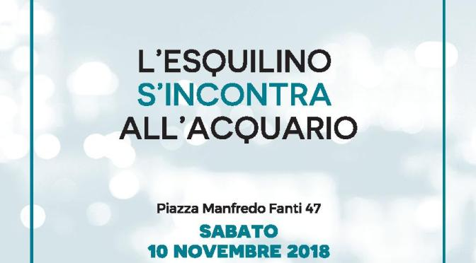 """10 novembre 2018 """"L'Esquilino s'incontra all'Acquario"""" grande festa all'Acquario Romano"""