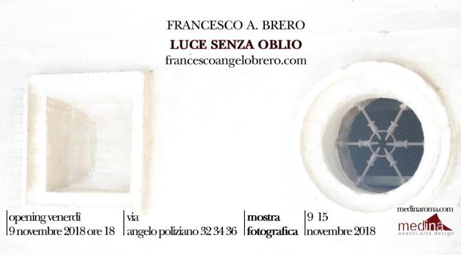 """9 – 15 novembre 2018 """"Luce senza oblio"""" mostra fotografica allo Studio Medina"""