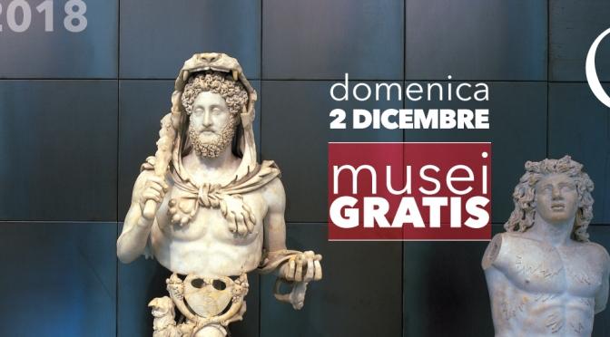 2 dicembre 2018 #DOMENICALMUSEO Musei gratis per tutti