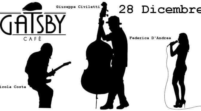 """28 dicembre 2018 """"Costa, D'Andrea, Civiletti – Smooth Jazz"""" al Gatsby Cafè"""
