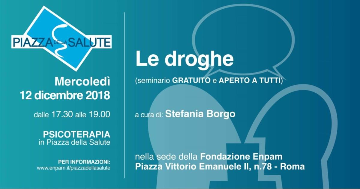 """12 dicembre 2018 """"Le Droghe"""" Seminario gratuito presso la sede ENPAM a Piazza Vittorio"""