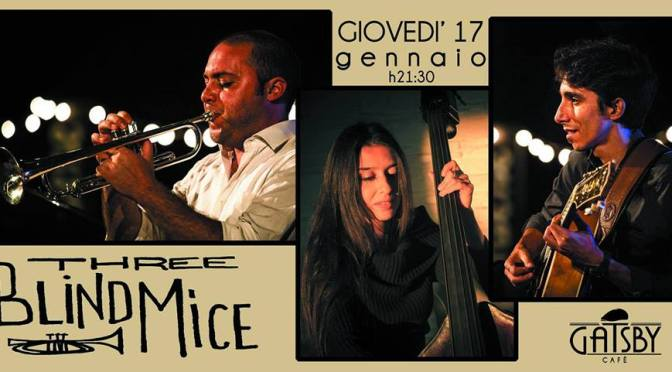 "17 gennaio 2018 ""Three Blind Mice – Dixieland Swing Band"" al Gatsby Cafè"