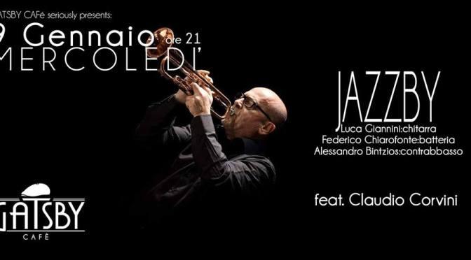 "9 gennaio 2019 ""Jazzby – Giannini, Chiarofonte, Bintzios, feat. Claudio Corvini"" al Gatsby Cafè"