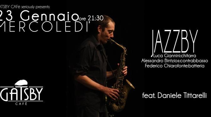 "23 gennaio 2019 ""Jazzby – Giannini, Bintzios, feat. Daniele Tittarelli"" al Gatsby Cafè"