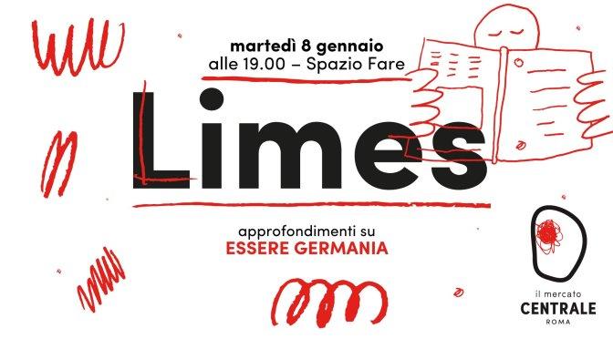 """8 gennaio 2018 – Presentazione del nuovo numero di """"Limes – Essere Germania"""" al Mercato Centrale"""
