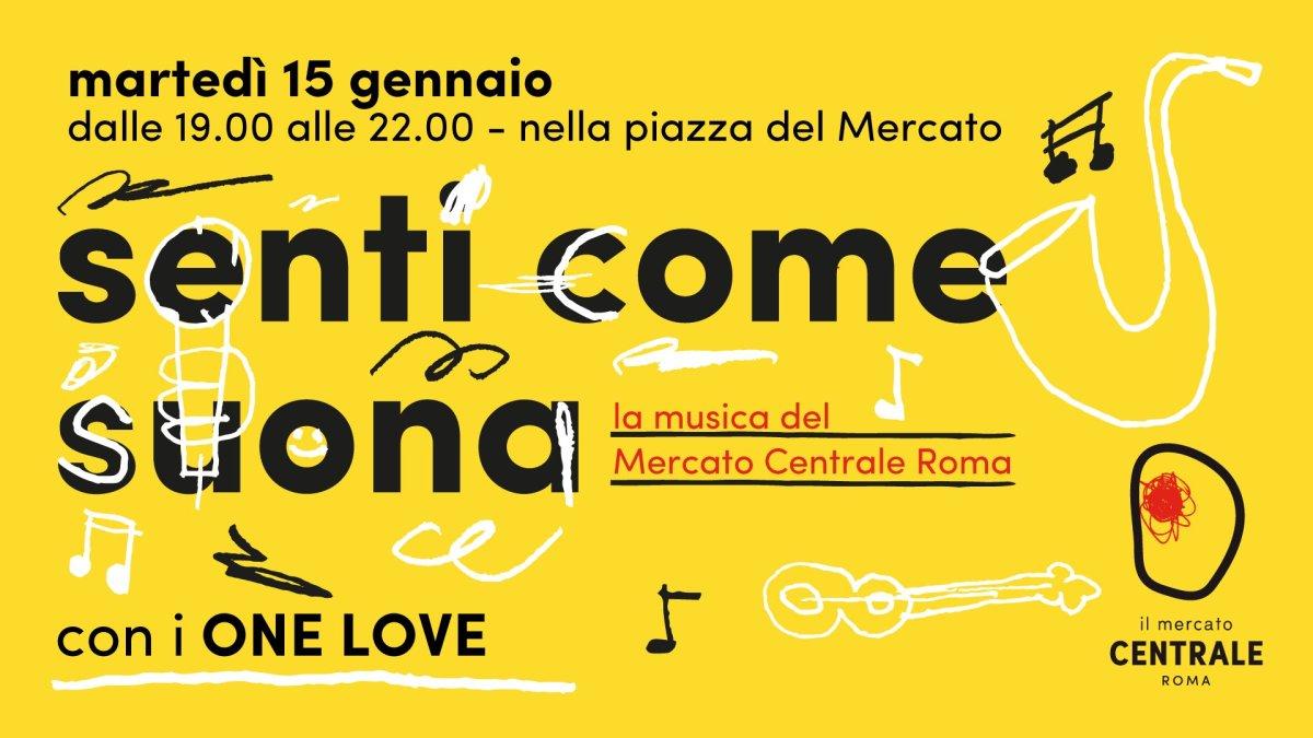 """15 gennaio 2019 """"Senti come suona - One Love"""" al Mercato Centrale"""