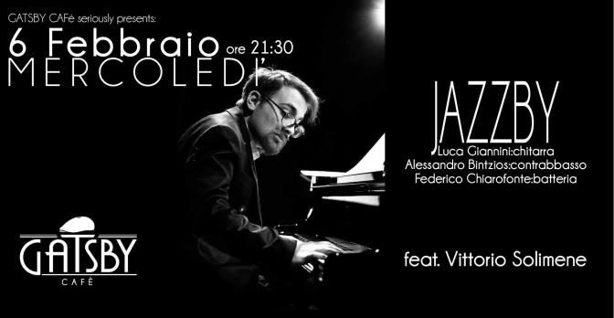 "6 febbraio 2019 ""Jazzby – Giannini, Bintzios, feat. Vittorio Solimene"" al Gatsby Cafè"