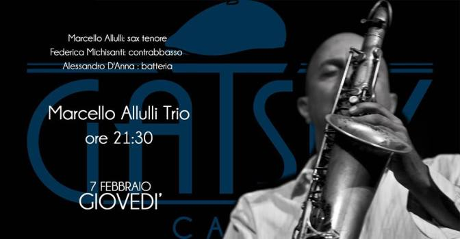 """7 febbraio 2019 """"Marcello Allulli Trio"""" al Gatsby Cafè"""