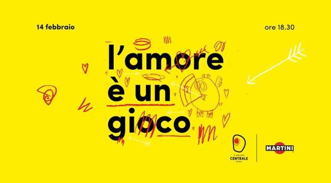"""14 febbraio 2019 """"L'amore è un gioco"""" al Mercato Centrale"""