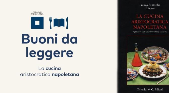 """6 febbraio 2019 per """"Buoni da leggere"""" """"La cucina aristocratica napoletana"""" al Palazzo Merulana"""