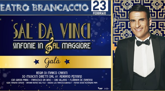 """23 febbraio 2019 """"Sal Da Vinci – Sinfonie in Sal Maggiore"""" al Teatro Brancaccio"""