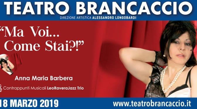 """18 marzo 2019 """"Ma voi… Come Stai"""" al Teatro Brancaccio"""
