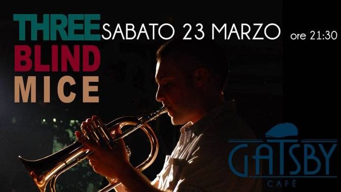 "23 marzo 2019 ""Three Blind Mice – Dixieland Swing Band"" al Gatsby Cafè"